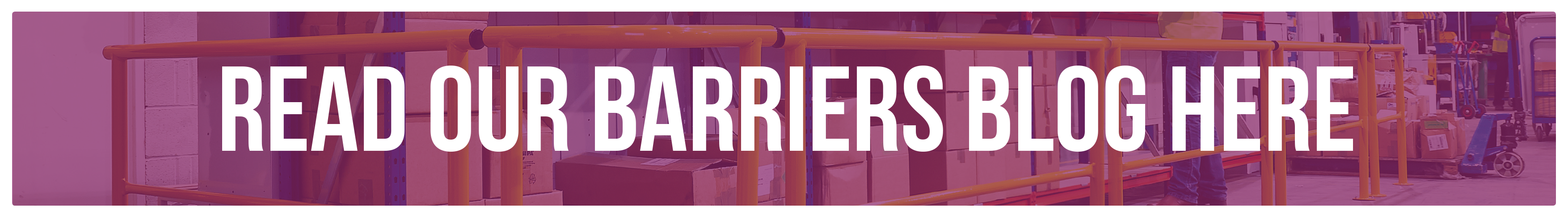 Read Our Barriers Blog Here