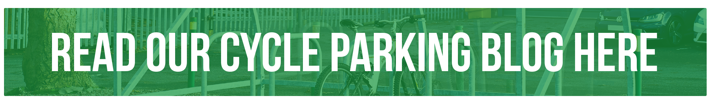 Read Our Cycle Parking Blog Here